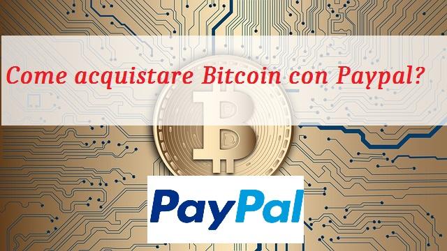 Come acquistare bitcoin con paypal
